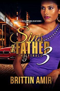 Sins of My Father 3 : The Finale by Brittin Amir http://www.amazon.com/dp/B00YAJBZ0G/ref=cm_sw_r_pi_dp_5U6Gvb0SYCTZF
