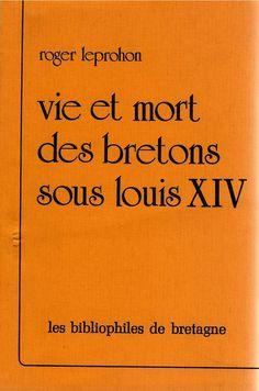 Photo: Vie et mort des bretons sous Louis XIV Roger LEPROHON