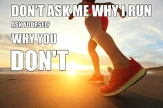 Running is one of the keys to succes.