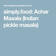 simply.food: Achar Masala (Indian pickle masala)