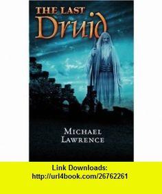 The Last Druid (9781921206696) Michael Lawrence , ISBN-10: 1921206691  , ISBN-13: 978-1921206696 ,  , tutorials , pdf , ebook , torrent , downloads , rapidshare , filesonic , hotfile , megaupload , fileserve