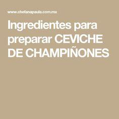 Ingredientes para preparar CEVICHE DE CHAMPIÑONES