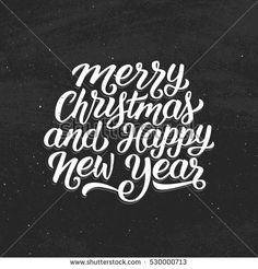 #Merry #Christmas and #Happy #New #Year #calligraphic #text on #vintage #greeting #card #template. #Vector #poster for #winter #holidays with #hand #drawn #lettering on #black #chalkboard #background. #chalk #drawing