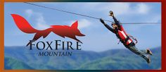 Foxfire Mountain Adventures • More than just a Zipline! Foxfire Mountain is open every day 9-3.