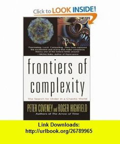 Frontiers of Complexity The Search for Order in a Chaotic World (9780449910818) Roger Highfield , ISBN-10: 0449910814  , ISBN-13: 978-0449910818 ,  , tutorials , pdf , ebook , torrent , downloads , rapidshare , filesonic , hotfile , megaupload , fileserve