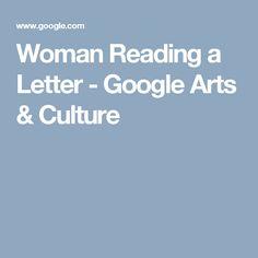 Woman Reading a Letter - Google Arts & Culture