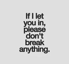 Thing is, people always do, and then they leave when everything's just a little too broken...