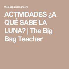 ACTIVIDADES ¿A QUÉ SABE LA LUNA? | The Big Bag Teacher
