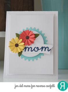Card by Jen del Muro for Reverse Confetti. Confetti Cuts: Flowers for Mom. Mother's Day card. Birthday card. No stamp card.