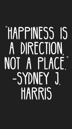 """""""Happiness is a direction, not a place."""" -Sydney J. Harris #quotes #motivation #inspiration #motivationapp"""