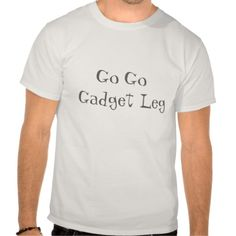 Go Go Gadget Leg T-shirts We have the best promotion for you and if you are interested in the related item or need more information reviews from the x customer who are own of them before please follow the link to see fully reviewsDeals          Go Go Gadget Leg T-shirts today easy to...