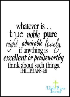 Philippians Whatever is true right noble pure right admirable lovely Vinyl wall decal Bible Verse Vinyl Decal quote teen Jesus Scriptures, Scripture Verses, Bible Verses Quotes, Faith Quotes, Vinyl Quotes, Biblical Quotes, Jesus Quotes, Philippians 4 8, Saint Esprit