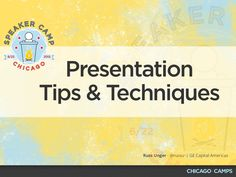 Presentation Tips And Techniques - Speaker Camp, June 2013