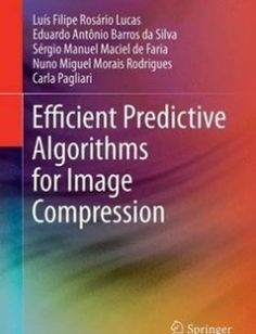 Efficient Predictive Algorithms for Image Compression 1st ed. 2017 Edition free download by LuÃs Filipe RosÃrio Lucas Eduardo AntÃnio Barros da Silva SÃrgio Manuel Maciel de Faria ISBN: 9783319511795 with BooksBob. Fast and free eBooks download.  The post Efficient Predictive Algorithms for Image Compression 1st ed. 2017 Edition Free Download appeared first on Booksbob.com.