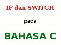 IF Dan SWITCH Dalam Bahasa C