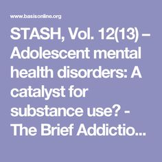 STASH, Vol. 12(13) – Adolescent mental health disorders: A catalyst for substance use? - The Brief Addiction Science Information Source (BASIS)