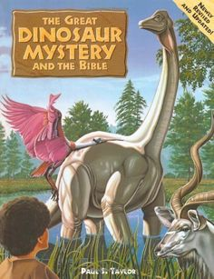 The Great Dinosaur Mystery and the Bible by Paul S. Taylor, http://www.amazon.com/dp/0781430712/ref=cm_sw_r_pi_dp_A-Amqb00T1VDV