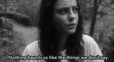 Nothing haunts like the things we don't say.