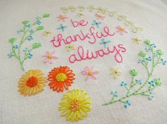 Saturday Stitches: Lovely, lovely piece--Be thankful always  Hand Embroidery Pattern  by SarahEdgarDesigns, $4.75, Etsy