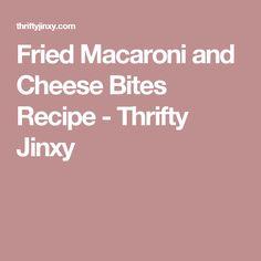 Fried Macaroni and Cheese Bites Recipe - Thrifty Jinxy