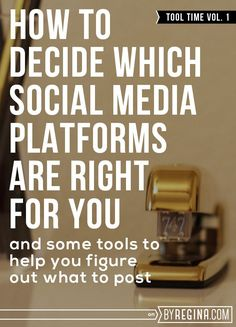 How to Decide Which Social Media Platforms are Best for Your Brand (and some free tools)