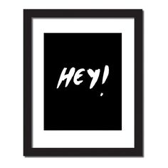 Inspirational quote print 'Hey'