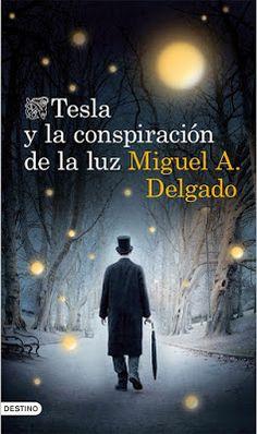 A través de un libro: Tesla y la conspiración de la luz - Miguel A. Delg...