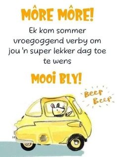 Good Morning Friends, Good Morning Messages, Good Morning Good Night, Good Morning Wishes, Good Morning Quotes, Cute Picture Quotes, Lekker Dag, Good Morning Beautiful Images, Afrikaanse Quotes