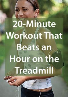 Try this 20 minute workout that is just as effective as an hour on the treadmill!