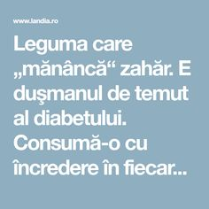 "Leguma care ""mănâncă"" zahăr. E duşmanul de temut al diabetului. Consumă-o cu încredere în fiecare zi Pills, Metabolism, Good To Know, Remedies, Health Fitness, Food And Drink, Healthy Recipes, Healthy Food, How To Plan"