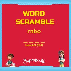 Can you unscramble the word? Hint: When a baby enters the world.  Share your answer in the comments!