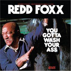 Redd Foxx - You Gotta Wash Your Ass (...seriously, please do.)