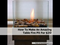 How To Make An Amazing Table Fire Pit For $25! > I'd be all over this if i were 100% sure it wouldn't end with accidentally burning down the backyard...