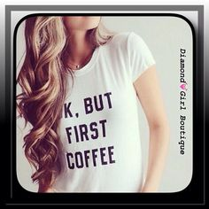 "OK but 1st Coffee☕️ White short sleeve tee with black printed graphics "" ok but 1st coffee"" Tops Tees - Short Sleeve"
