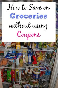 Save on Groceries without  Using Coupons #athomewiththebarkers #mealplanning #meals