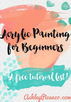 A list of free acrylic painting tutorials for beginners. #acrylicpainting #beginners #tutorial #acrylicpaint