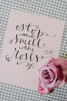 Stop and Smell the Roses - Custom Calligraphy for Special Projects Creative Lettering, Brush Lettering, Lettering Design, Beautiful Calligraphy, Modern Calligraphy, Calligraphy Letters, Typography Letters, Schrift Design, Pretty Writing