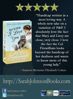 """5 Star Review!   """"Handicap written in a most loving way. A whole new take on a variation of P&P. I absolutely love the fact that Mary and Lizzy are close, very close. I love the fact the Col Fitzwilliam looks beyond the handicap of her deafness and wants to know more of this young lady."""" ~ Elizabeth Cohen"""