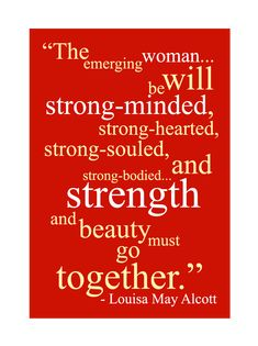 Discover and share Louisa May Alcott Famous Quotes. Explore our collection of motivational and famous quotes by authors you know and love. Strength Quotes For Women, Strength Of A Woman, Quotes About Strength, Great Quotes, Quotes To Live By, Me Quotes, Inspirational Quotes, Quotable Quotes, Motivational