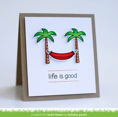 Lawn Fawn - Life is Good _ card by Latisha for Lawn Fawn Design Team