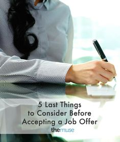 Accepting a job offer is an exciting decision. But forgetting to consider these five things can leave you with serious regrets.