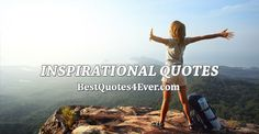 Collection of the best Inspirational quotes by famous authors, inspiring leaders, and interesting fictional characters on Best Quotes Ever.