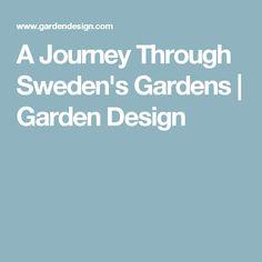 A Journey Through Sweden's Gardens | Garden Design