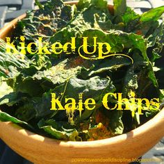 Power, Love, and Self-Discipline: Kicked Up Kale Chips  #kale