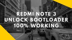 How to Unlock Bootloader of Redmi Note 3  Unofficially [Without Permissi...