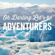 Oh Darling, let's be adventurers #ArcadiaAbroad #StudyAbroad http://www.arcadia.edu/studyabroad/