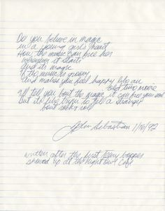 "John Sebastian of The Lovin' Spoonful handwritten signed lyrics for ""Do You Believe in Magic"".   Rock 'n' Roll Auction, Lot 173 / December 18th, 2013  https://www.profilesinhistory.com/auctions/rock-roll-auction-59-2/"