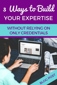 3 ways to build your expertise without relying on only credentials - Screw The Cubicle Change Leadership, Career Change, Quitting Your Job, Starting Your Own Business, Professional Women, Career Advice, Business Tips, First Time, Cubicle