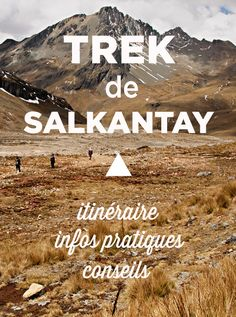 Pérou-Trek du Salkantay : conseils et infos pratiques d'un des plus beaux treks alternatifs à l'Inca Trail, menant à la citadelle du Machu Picchu