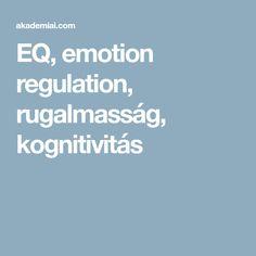EQ, emotion regulation, rugalmasság, kognitivitás